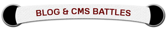 Blog and CMS Battles