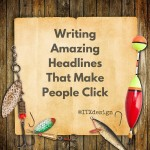 writing amazing headlines that make people click