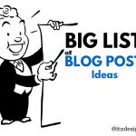 big list of blog post ideas